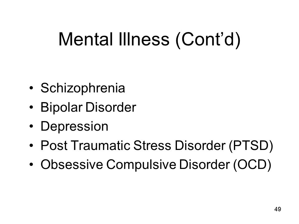 Mental Illness (Cont'd)