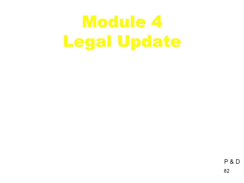 Module 4 Legal Update P & D 62