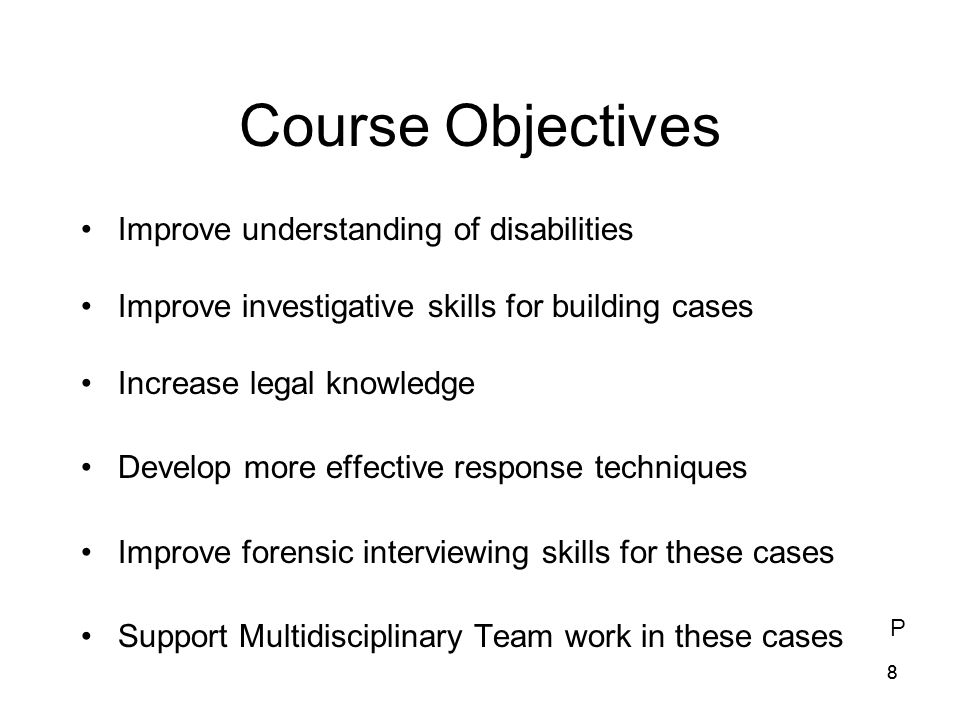 Course Objectives Improve understanding of disabilities
