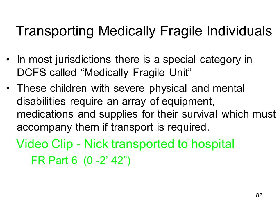 Transporting Medically Fragile Individuals