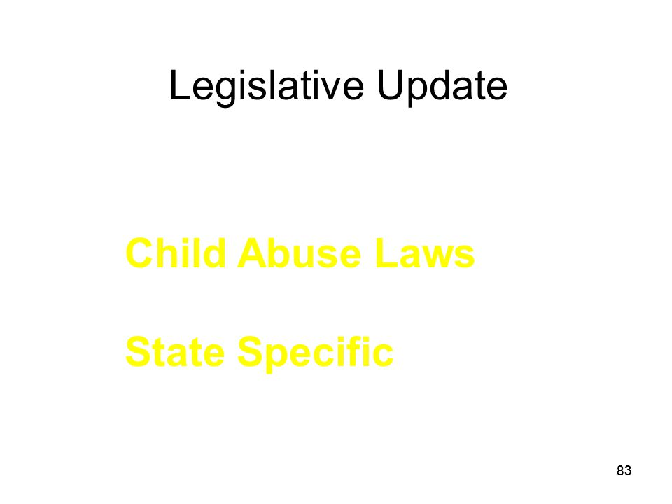 Legislative Update Child Abuse Laws State Specific P 83 83 83