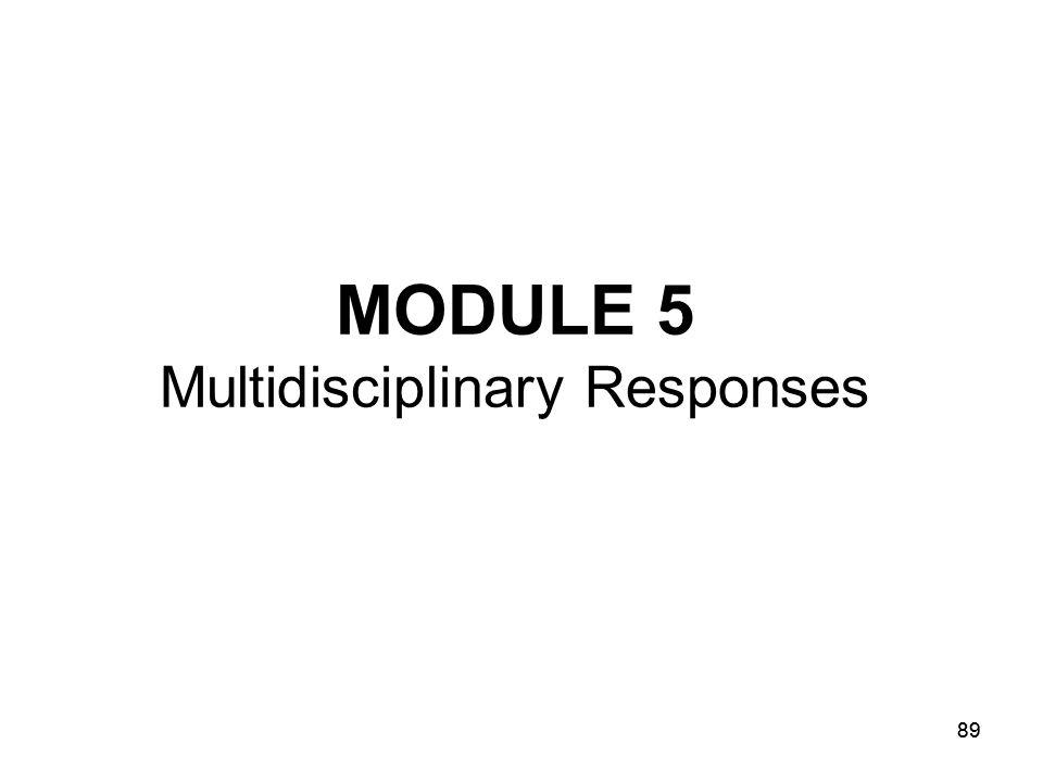 MODULE 5 Multidisciplinary Responses