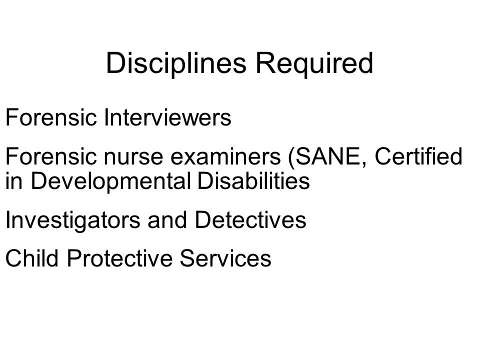 Disciplines Required Forensic Interviewers