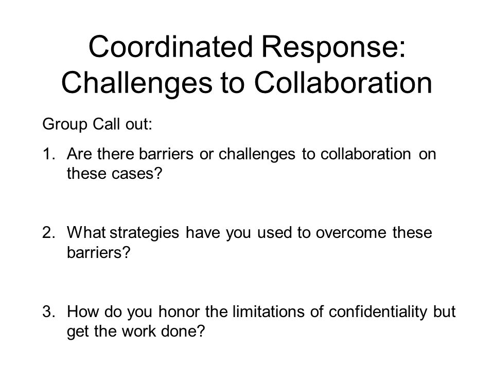 Coordinated Response: Challenges to Collaboration