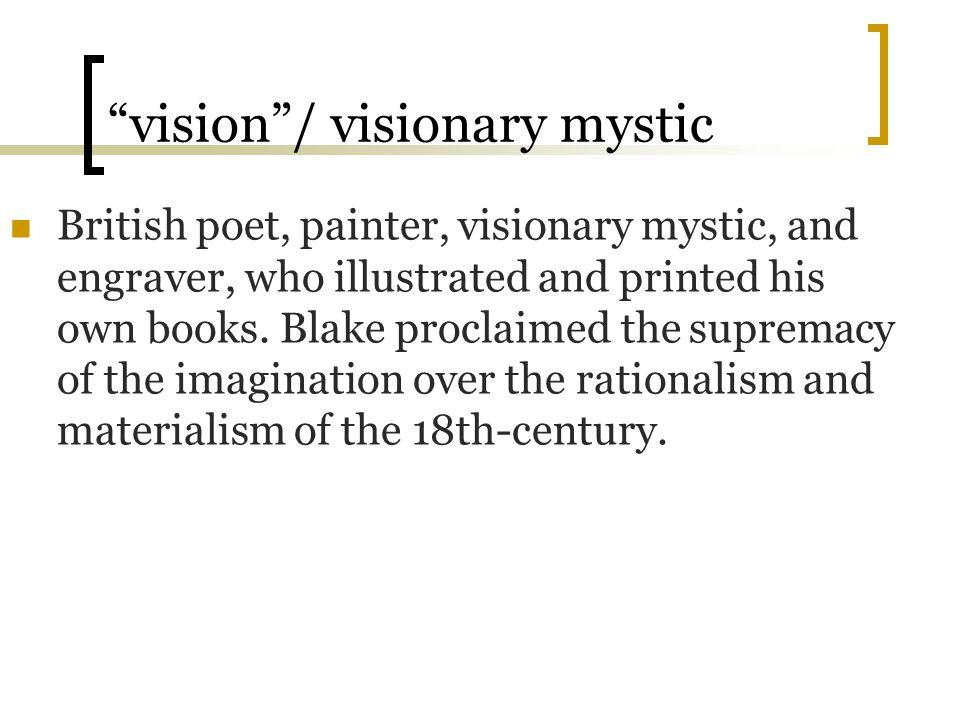 vision / visionary mystic