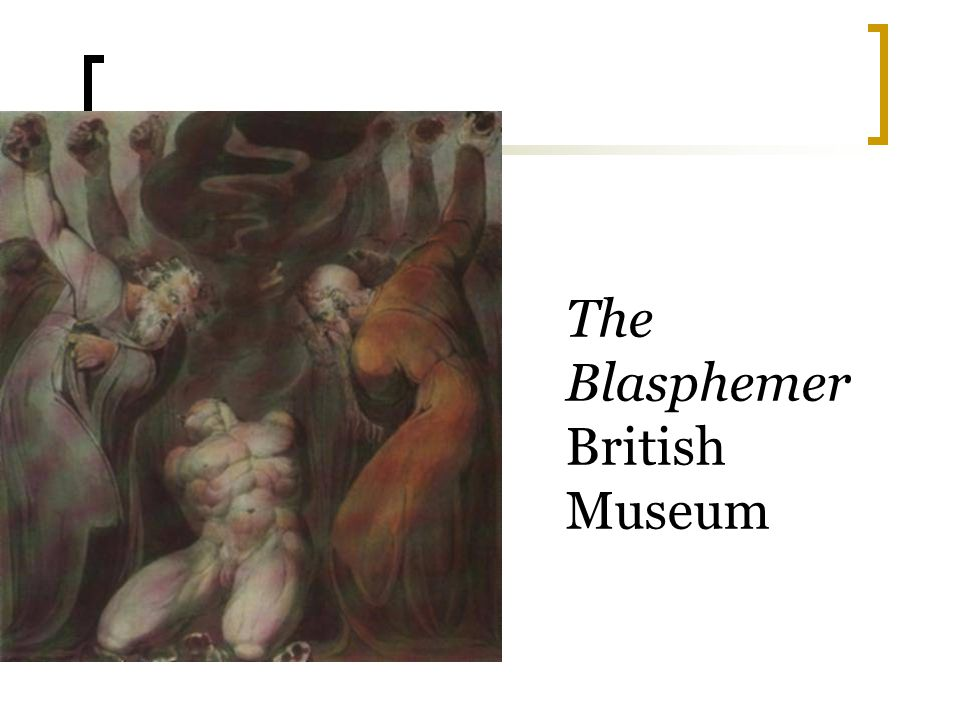 The Blasphemer British Museum