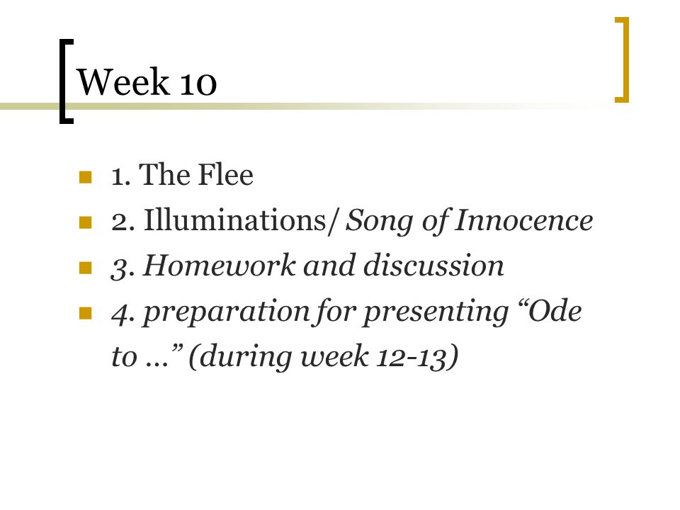 Week 10 1. The Flee 2. Illuminations/ Song of Innocence
