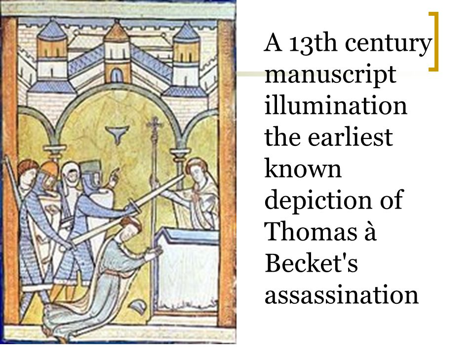A 13th century manuscript illumination the earliest known depiction of Thomas à Becket s assassination