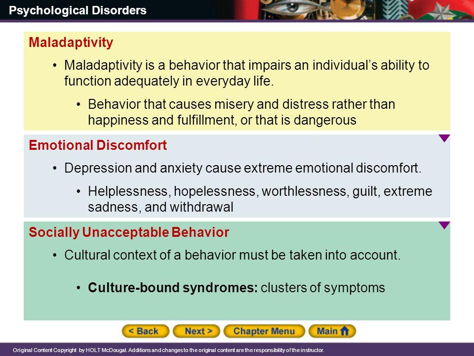 Maladaptivity Maladaptivity is a behavior that impairs an individual's ability to function adequately in everyday life.