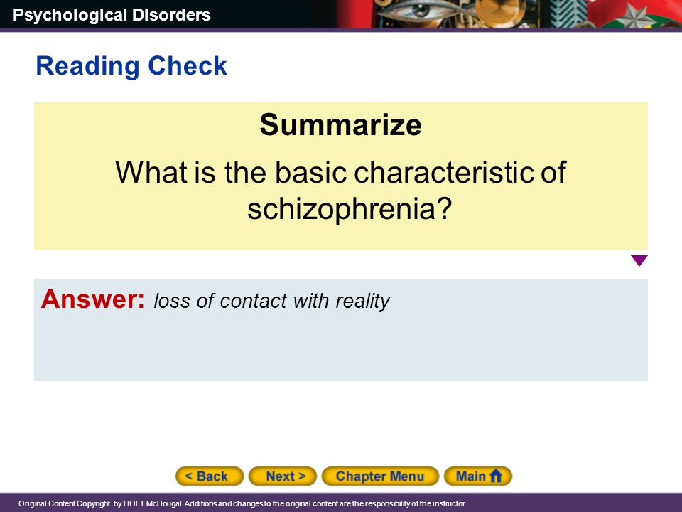 What is the basic characteristic of schizophrenia