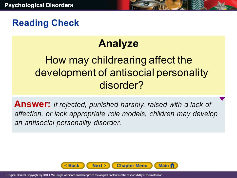 Reading Check Analyze. How may childrearing affect the development of antisocial personality disorder