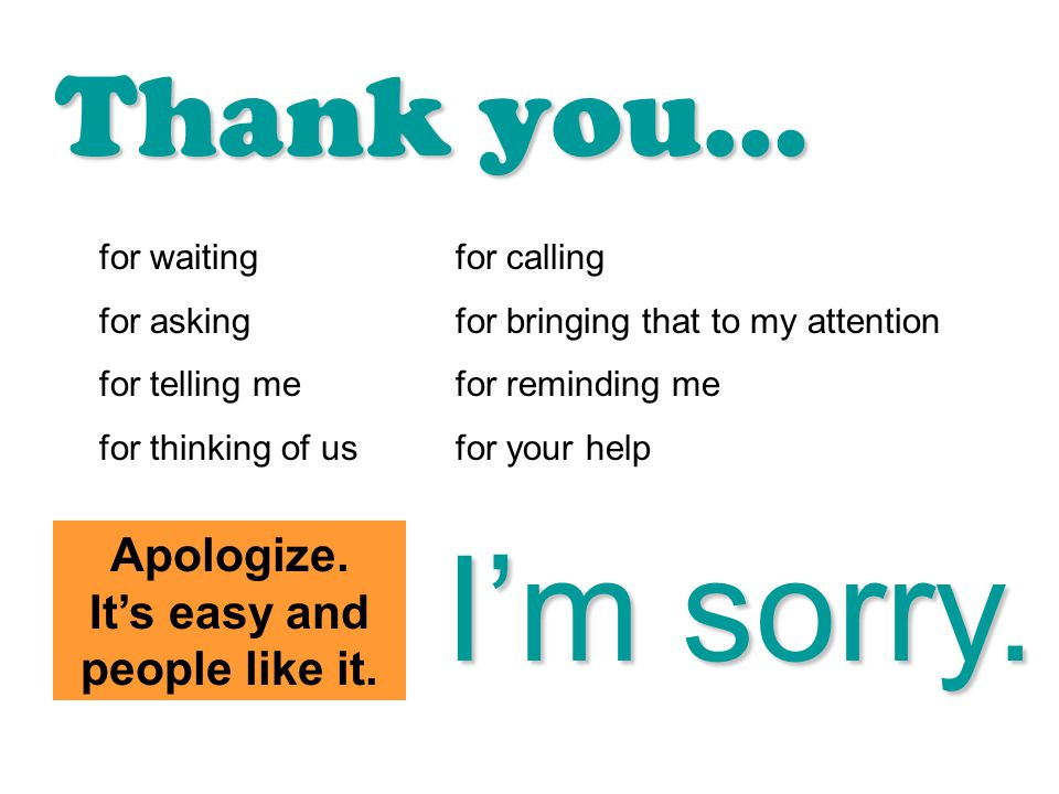 Apologize. It's easy and people like it.
