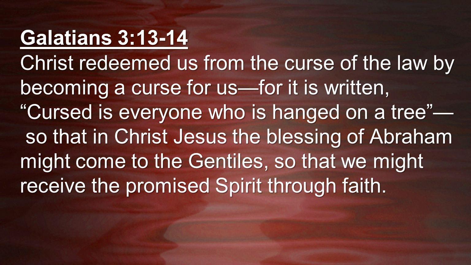 Galatians 3:13-14