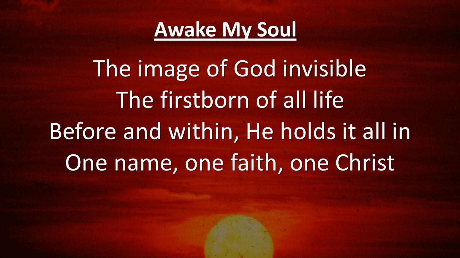 The image of God invisible The firstborn of all life