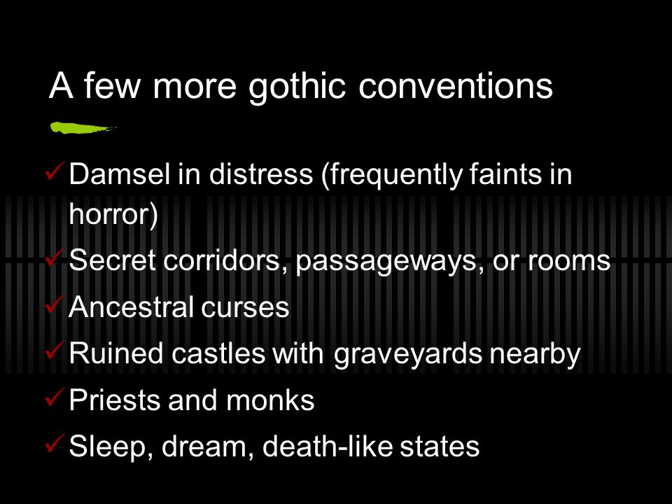 A few more gothic conventions