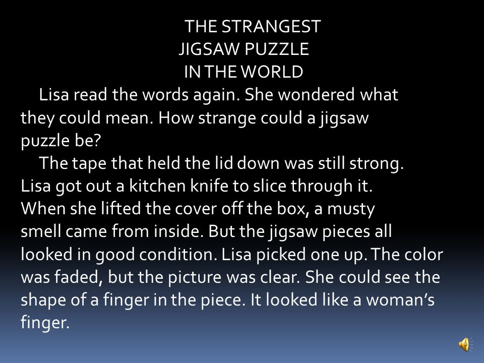 THE STRANGEST JIGSAW PUZZLE IN THE WORLD Lisa read the words again