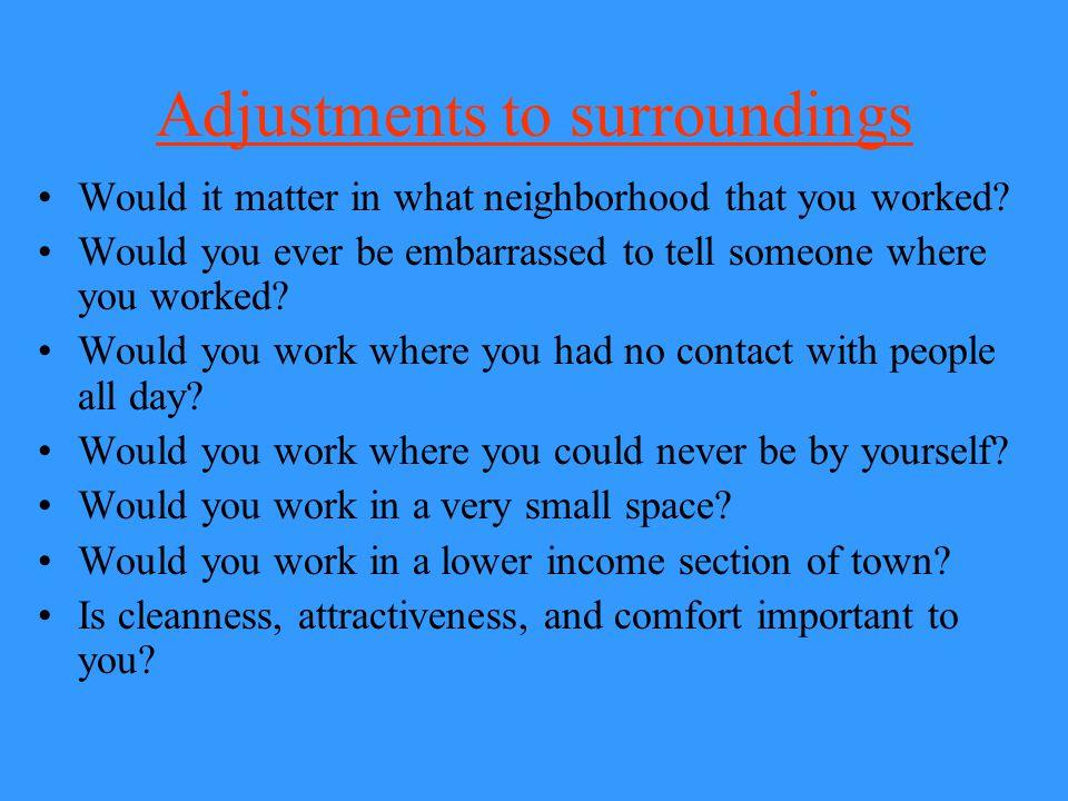Adjustments to surroundings