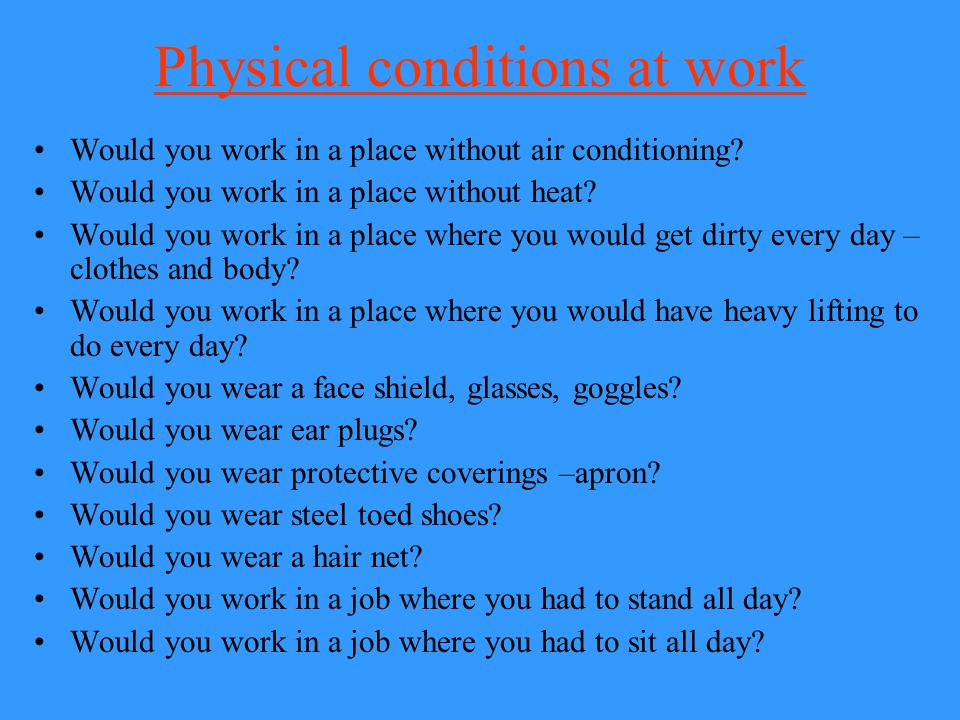 Physical conditions at work