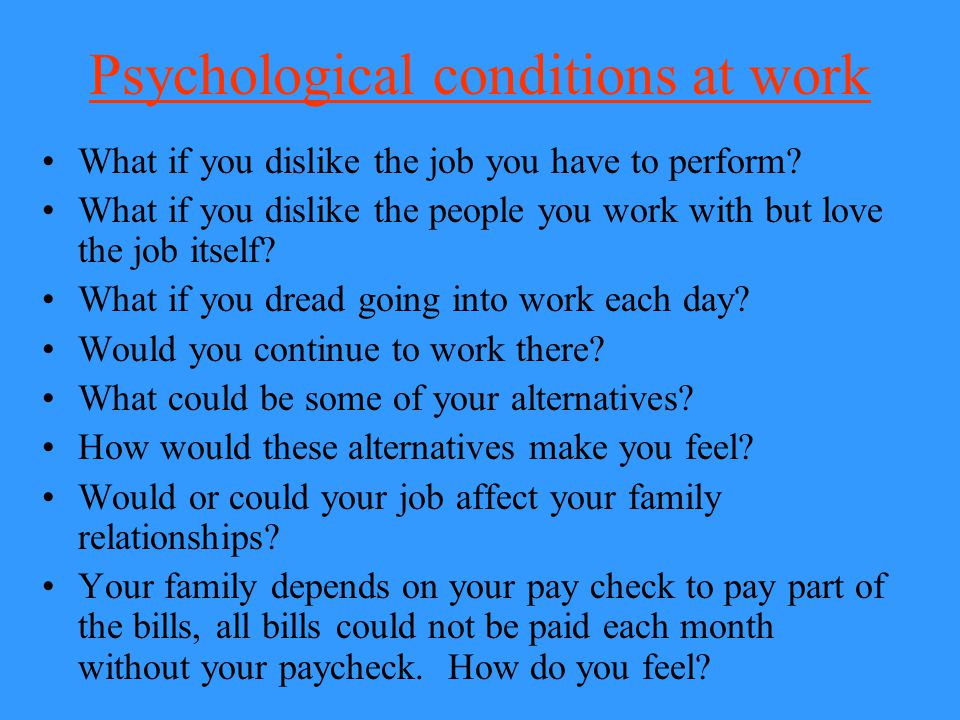 Psychological conditions at work