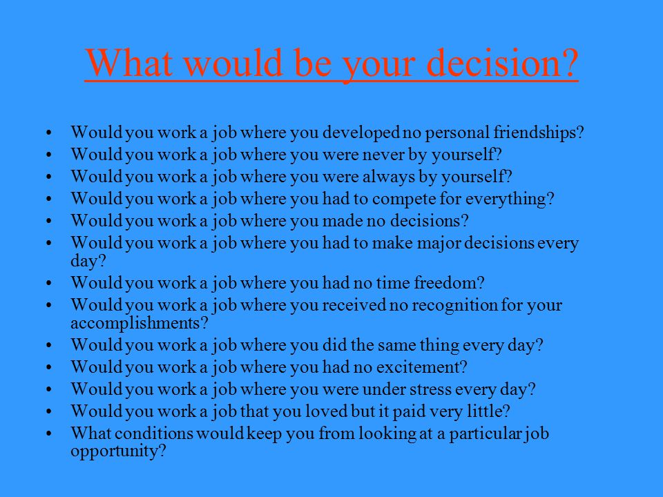 What would be your decision