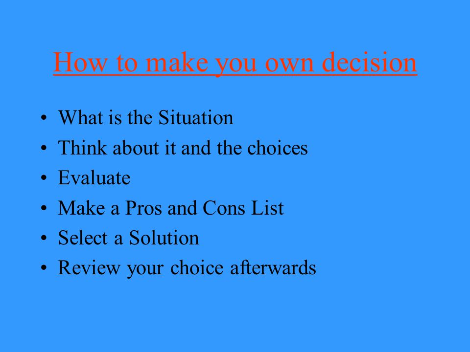 How to make you own decision