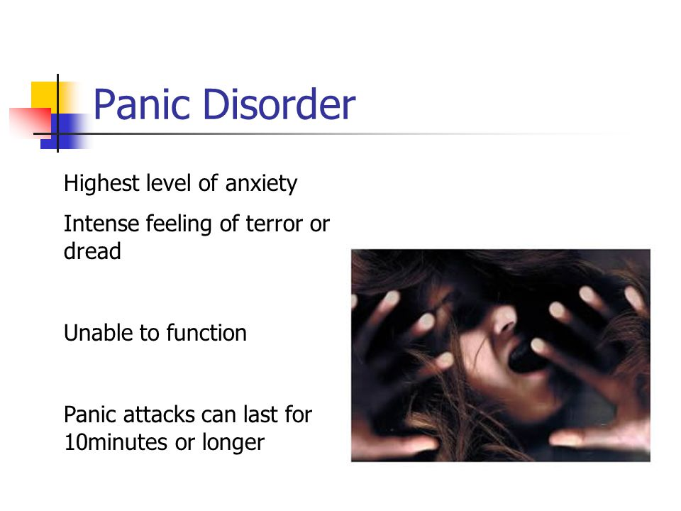 Panic Disorder Highest level of anxiety