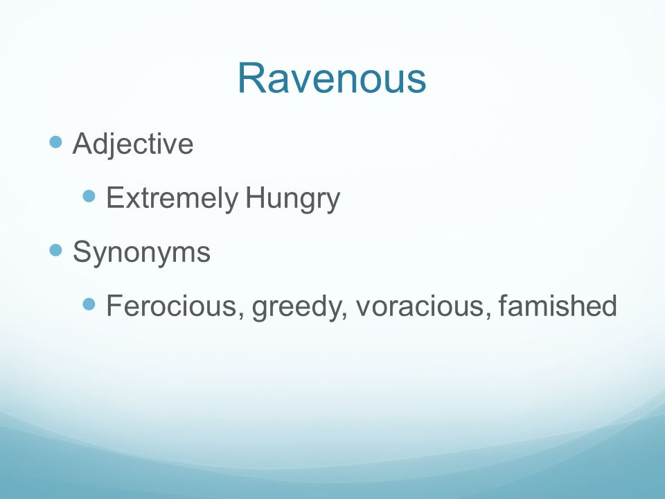 Ravenous Adjective Extremely Hungry Synonyms