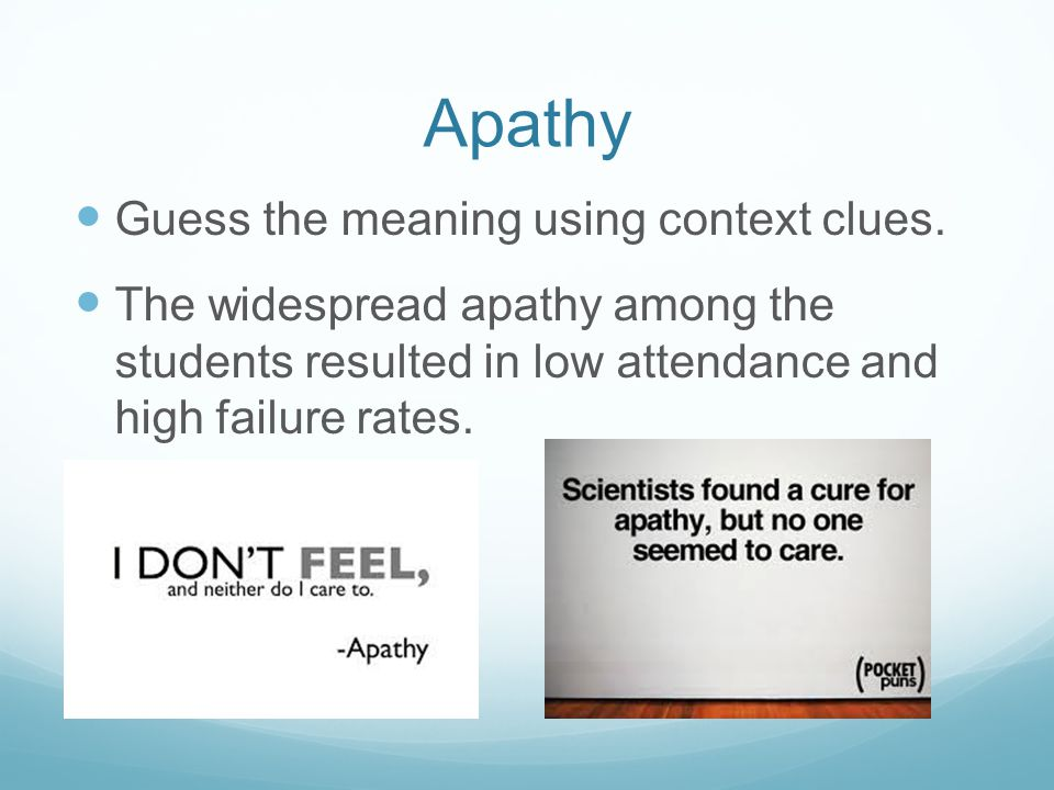 Apathy Guess the meaning using context clues.