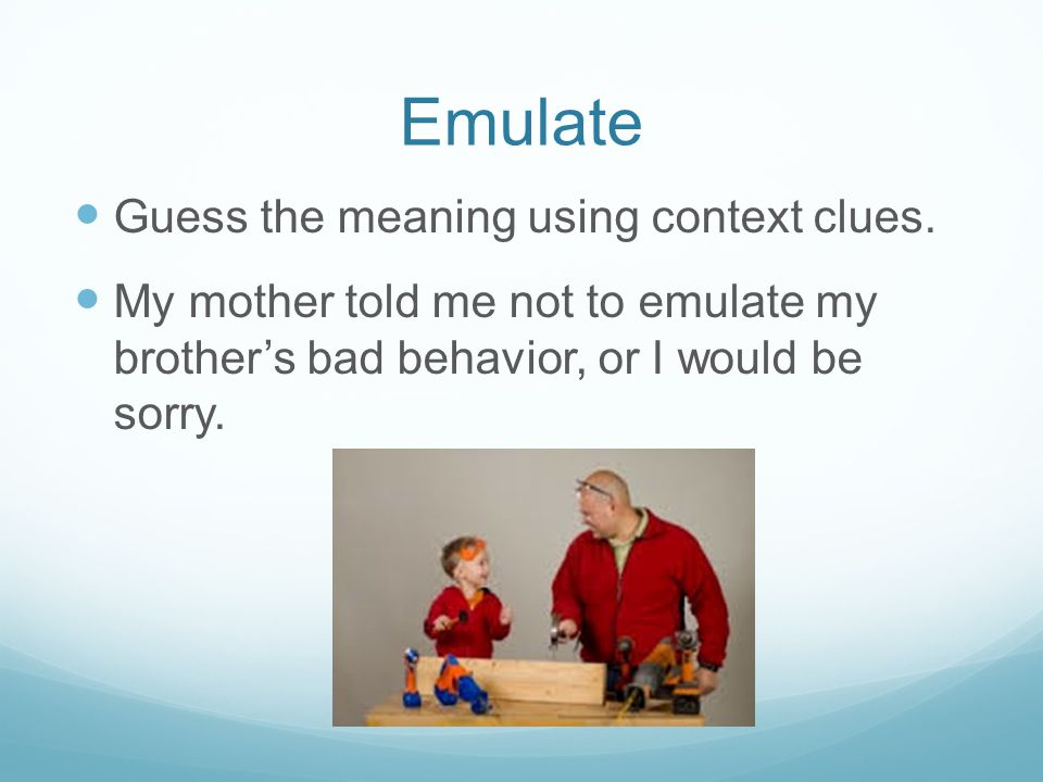 Emulate Guess the meaning using context clues.