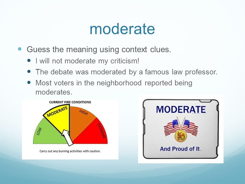 moderate Guess the meaning using context clues.