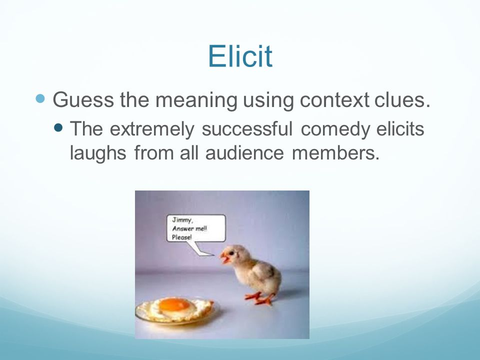 Elicit Guess the meaning using context clues.