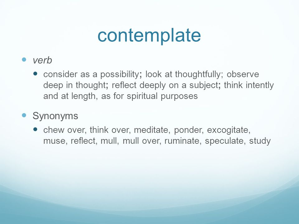 contemplate verb Synonyms