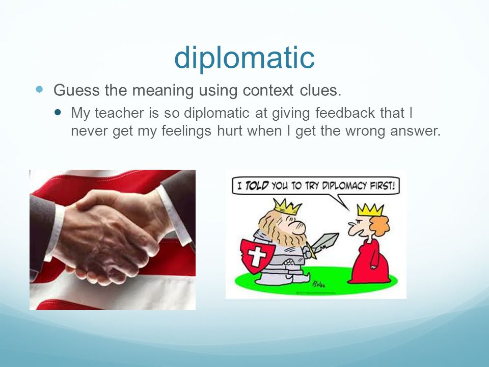 diplomatic Guess the meaning using context clues.