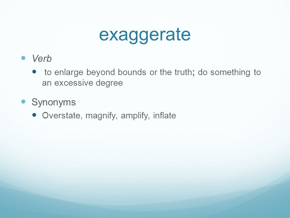exaggerate Verb Synonyms