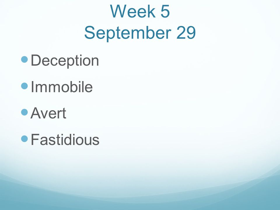 Week 5 September 29 Deception Immobile Avert Fastidious