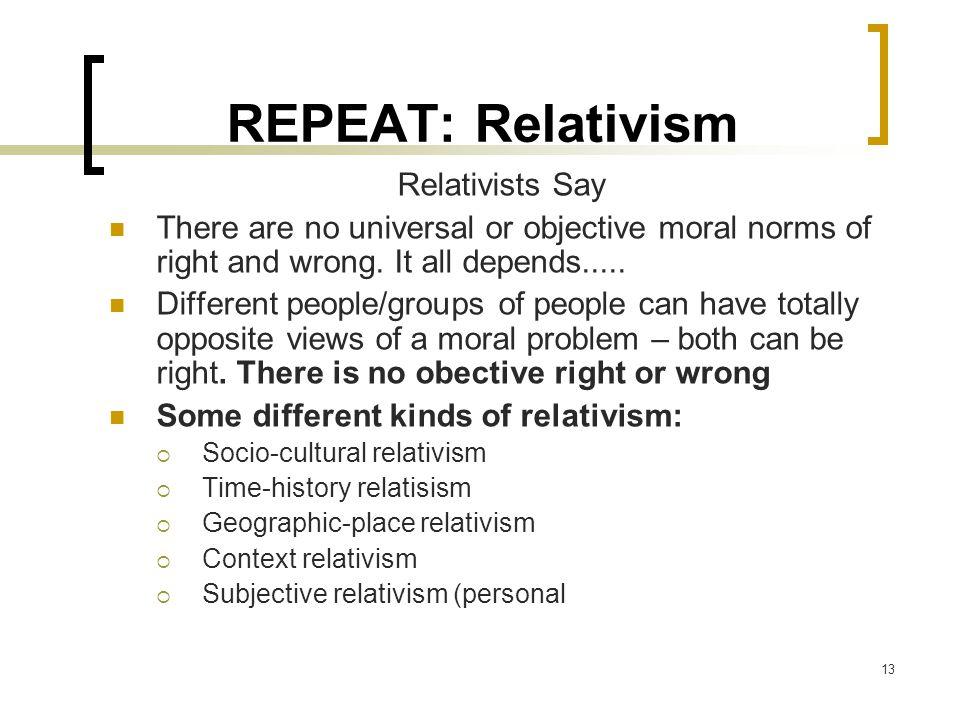 REPEAT: Relativism Relativists Say