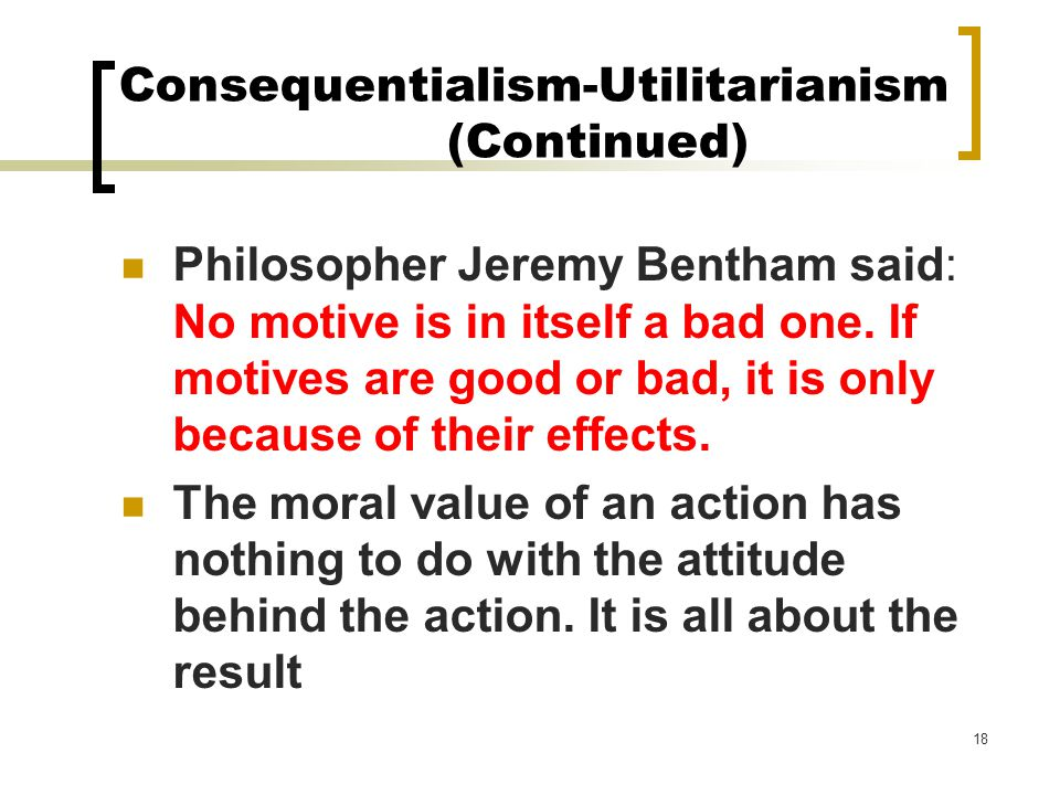 an analysis of utilitarianism as a moral principle defined by jeremy bentham and john stuart mill No moral principle is absolute or necessary in itself under utilitarianism proposed by the english philosopher-reformer jeremy bentham  john stuart mill.