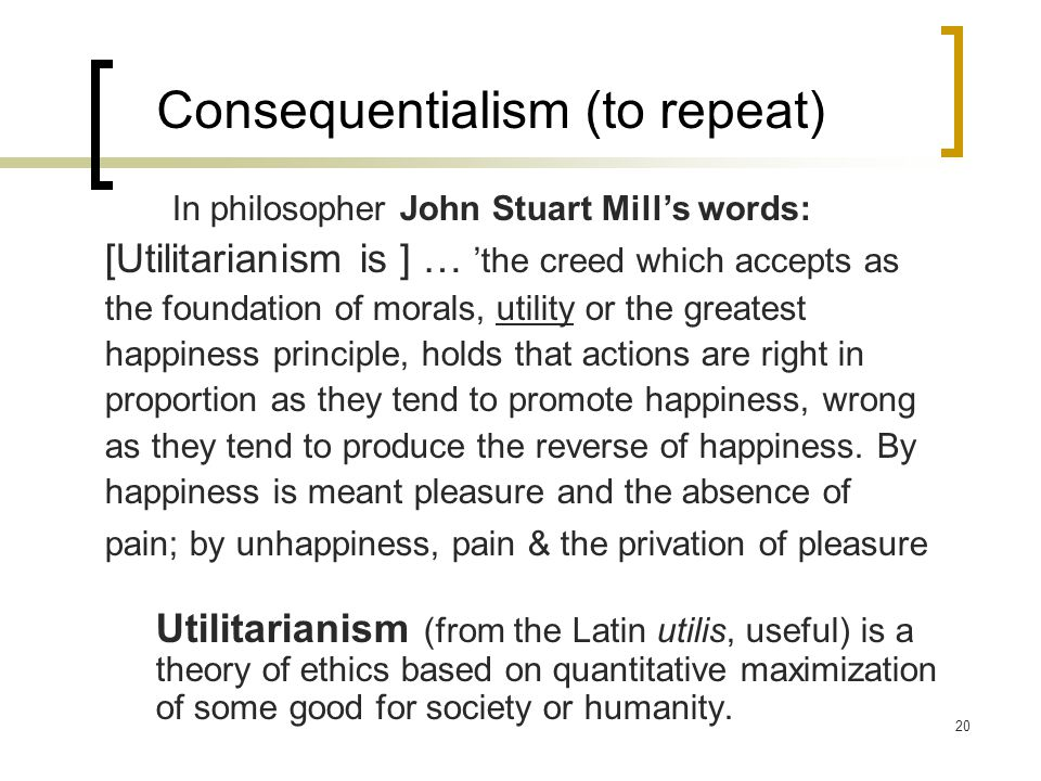 Consequentialism (to repeat)