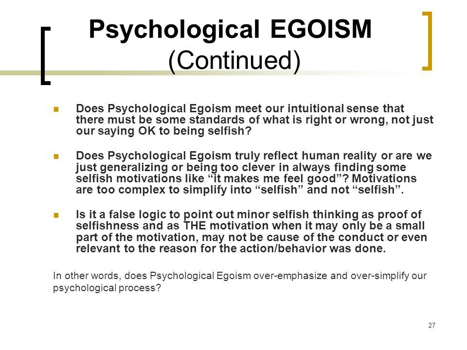 Psychological EGOISM (Continued)