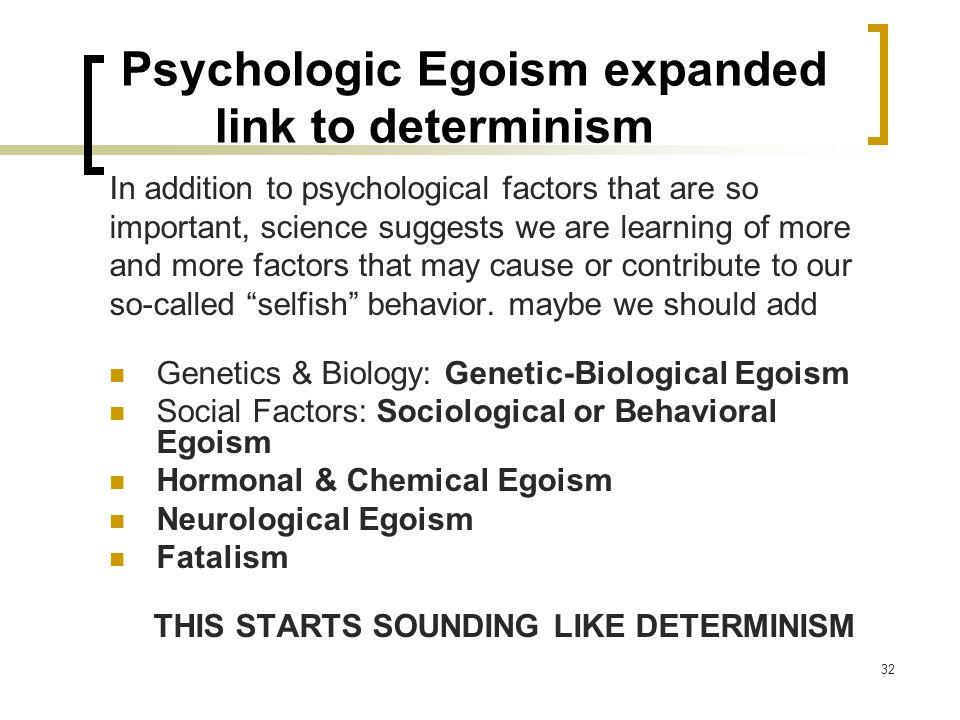 Psychologic Egoism expanded link to determinism
