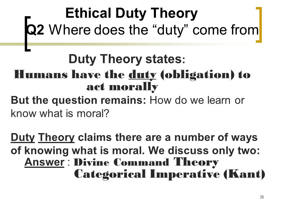 Ethical Duty Theory Q2 Where does the duty come from
