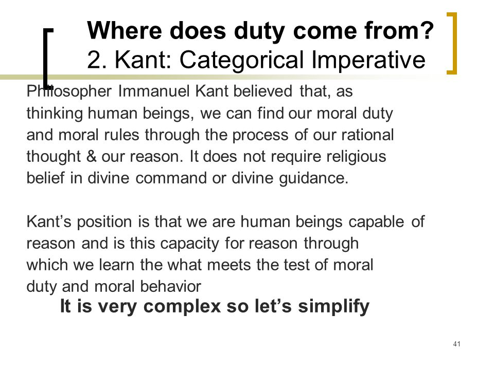 Where does duty come from 2. Kant: Categorical Imperative