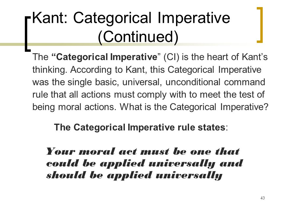 Kant: Categorical Imperative (Continued)