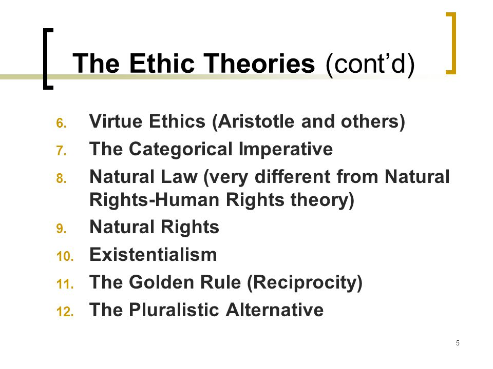 The Ethic Theories (cont'd)