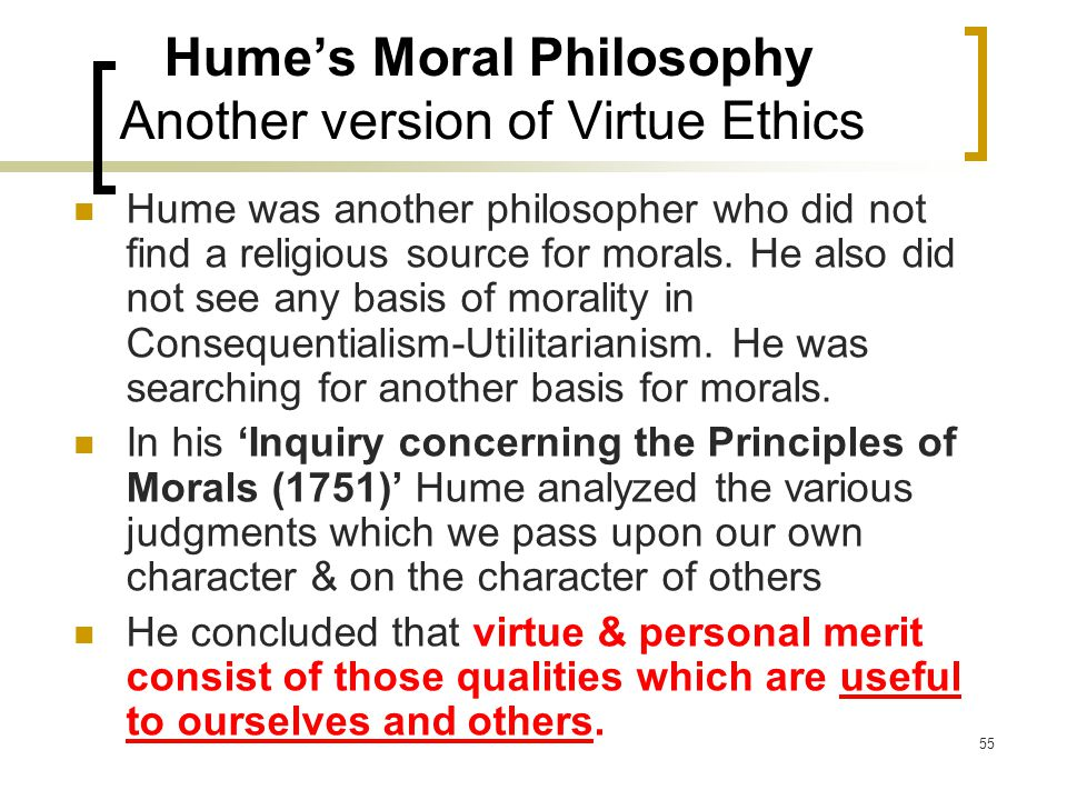 Hume's Moral Philosophy Another version of Virtue Ethics