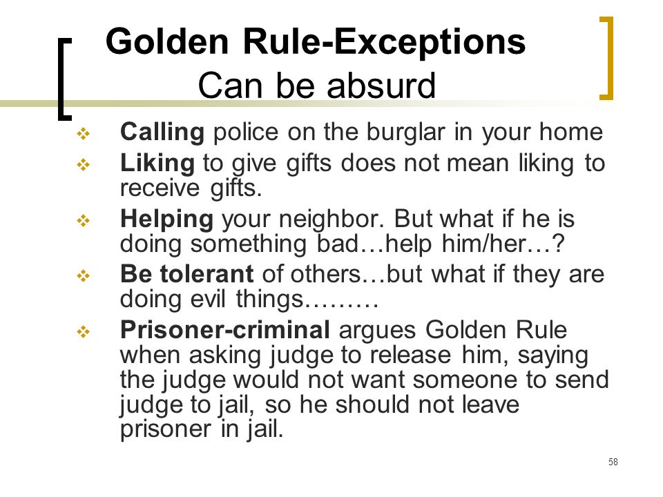 Golden Rule-Exceptions Can be absurd