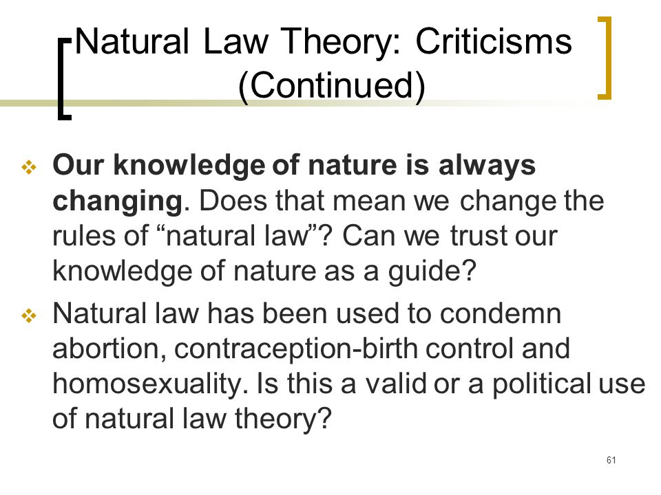 Natural Law Theory: Criticisms (Continued)