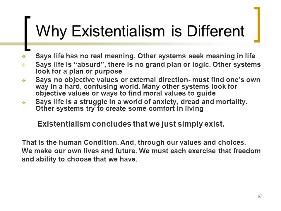 Why Existentialism is Different