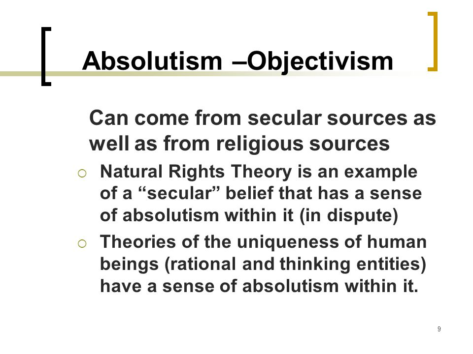 Absolutism –Objectivism