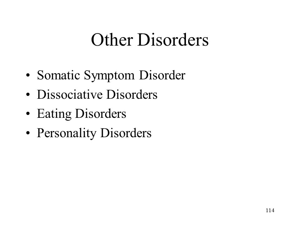 Other Disorders Somatic Symptom Disorder Dissociative Disorders